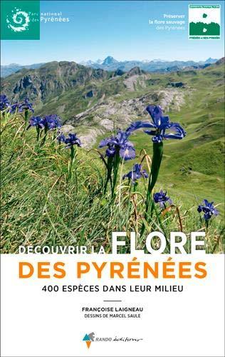 Découvrir la flore des pyrénées : 400 espèces dans leur milieu par  (Broché - May 24, 2019)