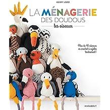 La Menagerie Des Doudous - Les Oiseaux (Loisirs Creatifs)