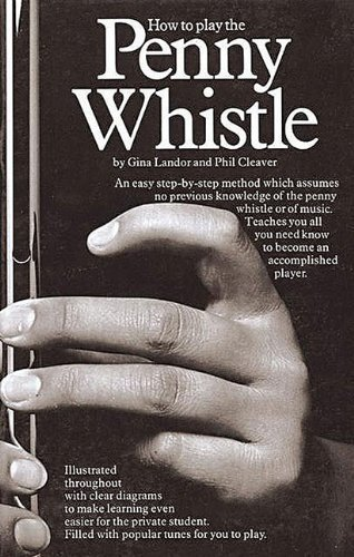 How to Play the Penny Whistle (Penny & Tin Whistle) by Landor, Gina (1980)