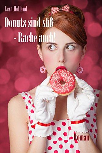 Donuts sind süß - Rache auch!