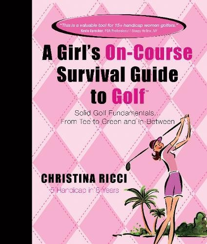 Price comparison product image Girl's On-Course Survival Guide to Golf (Pink Book): Solid Golf Fundamentals... From Tee to Green & In-Between