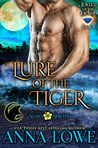 lure-of-the-tiger-aloha-shifters-jewels-of-the-heart-book-4
