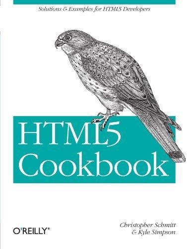 HTML5 Cookbook (Cookbooks (O'Reilly)) 1st edition by Schmitt, Christopher, Simpson, Kyle (2011) Taschenbuch
