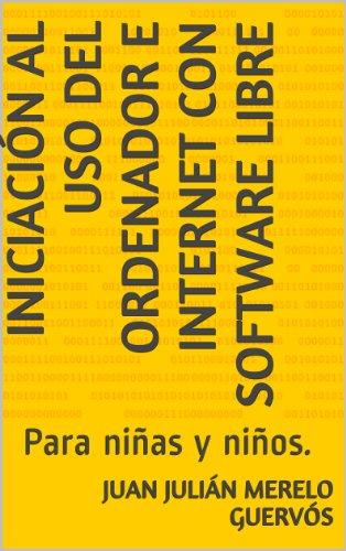 Iniciación al uso del ordenador e Internet con software libre: Para niñas y niños. por Juan Julián Merelo Guervós