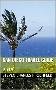 San Diego Travel Guide: 2019 (English Edition) di [Hirschfeld, Steven Charles]