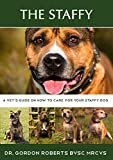 The Staffy: A vet's guide on how to care for your Staffy dog (English Edition)