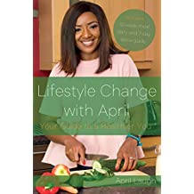 Lifestyle Change With April: Your Guide to a Healthier You