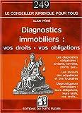 Diagnostics immobiliers : vos droits - vos obligations: Les diagnostics obligatoires : amiante, termites, plomb, gaz......