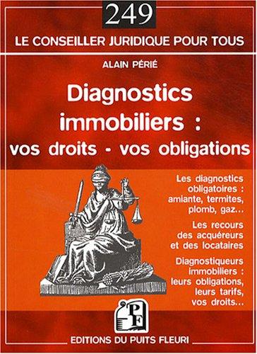 Diagnostics immobiliers : vos droits - vos obligations: Les diagnostics obligatoires : amiante, termites, plomb, gaz...