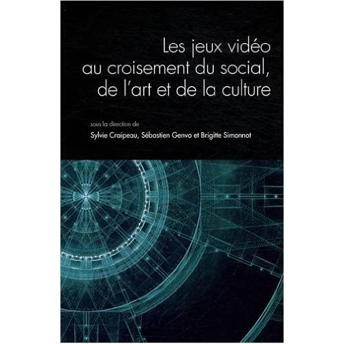 Questions de communication, Actes N° 8/2010 : Les jeux vidéo au croisement du social, de l'art et de la culture de Sylvie Craipeau,Sébastien Genvo,Brigitte Simonnot ( 14 juin 2010 )