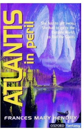 Atlantis in Peril (Oxford fantasy) by Frances Hendry (1999-06-10)