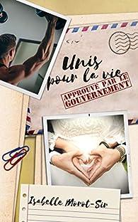 Unis pour la vie : Approuvé par le gouvernement par Isabelle Morot-Sir