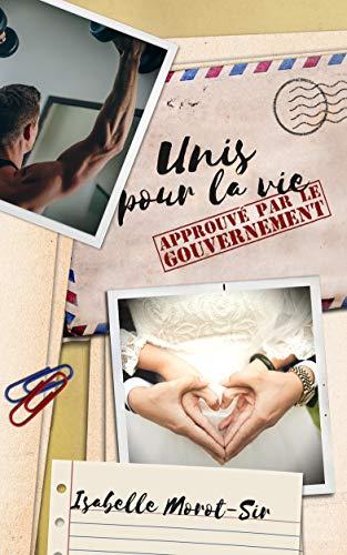 Unis pour la vie: Approuvé par le gouvernement par Isabelle Morot-Sir