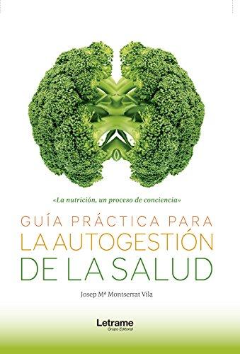 Guía práctica para la autogestión de la salud (Autoayuda nº 1) por Josep Mª Montserrat Vila