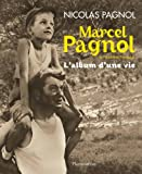 Marcel Pagnol de l'Académie française - L'album d'une vie