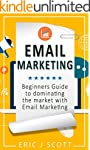 Email Marketing: Beginners Guide to d...
