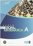 Nuovo Lezioni di matematica. Tomo A. Con esame di Stato. Per le Scuole superiori. Con espansione online