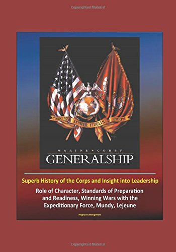 marine-corps-generalship-superb-history-of-the-corps-and-insight-into-leadership-role-of-character-s