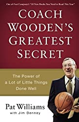 Coach Wooden's Greatest Secret: The Power of a Lot of Little Things Done Well by Pat Williams (2015-05-05)