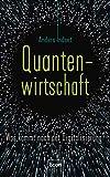Quantenwirtschaft: Was kommt nach der Digitalisierung? (German Edition)