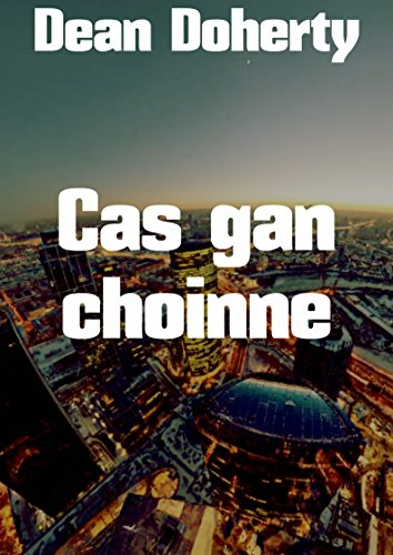 Cas gan choinne (Irish Edition)