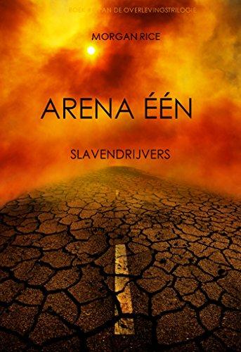 Arena Een Slavendrijvers Boek 1 Van De Overlevingstrilogie Dutch Edition