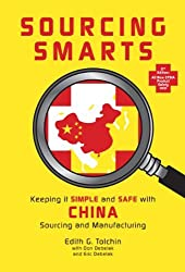 Sourcing Smarts: Keeping it SIMPLE and SAFE With China Sourcing and Manufacturing by Edith G. Tolchin (2010-05-29)