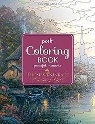 Posh Adult Coloring Book: Thomas Kinkade Peaceful Moments (Posh Coloring Books)