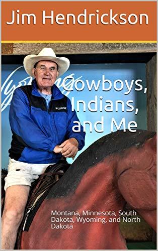 Cowboys, Indians, and Me: Montana, Minnesota, South Dakota, Wyoming, and North Dakota (English Edition)