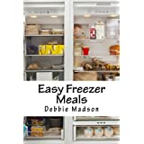 Easy Freezer Meals: Recipes and Freezer Cooking Guide for Make Ahead Meals (Family Cooking Series) (Volume 7) by Debbie Madson (2014-02-23)