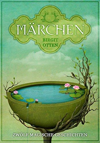 Buchseite und Rezensionen zu 'Märchen: Zwölf magische Geschichten' von Birgit Otten