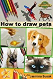 Image de How to Draw Pets: with Colored Pencils, Colored Pencil Guides With Step-by-Step Instructions, How to Draw Horses, Fish, Dogs, Cats, Cute Animals, for