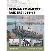 German Commerce Raiders 1914-18 (New Vanguard, Band 228)