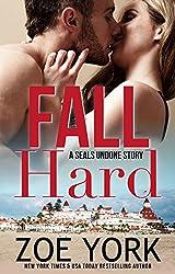 Fall Hard: Navy SEAL contemporary romance (SEALs Undone series Book 2)