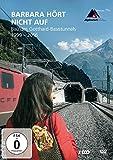 Barbara hört nicht auf - Bau des Gotthard-Basistunnels, 1999-2016 [3 DVDs]