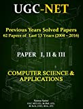 #8: UGC NET Previous Years Solved Papers - I, II & III Computer Science & Applications: 62 Solved Papers of  Last 13 Years (2004-2016) with Explanation.
