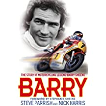 Barry: The Story of Motorcycling Legend, Barry Sheene (English Edition)