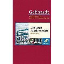 Handbuch der deutschen Geschichte in 24 Bänden. Bd.13: Das lange 19. Jahrhundert