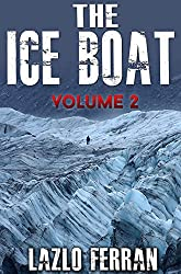 The Ice Boat: On the Road from Brazil to Siberia (Sex, Drugs and Rock and Roll - Pulling Down the Pants of Nick Kent and Jack Kerouac Book 2) (English Edition)