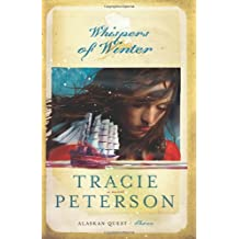 Whispers of Winter (Alaskan Quest #3) by Tracie Peterson (2006-11-01)