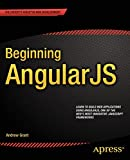 Beginning AngularJS is your step-by-step guide to learning the powerful AngularJS JavaScript framework. AngularJS is one of the most respected and innovative frameworks for building properly structured, easy-to-develop web applications. This book ...
