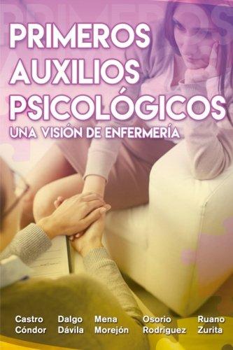 Primeros Auxilios Psicologicos: Una Vision de Enfermeria