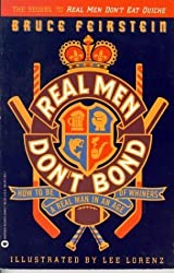 Real Men Don't Bond: How to Be a Real Man in an Age of Whiners by Bruce Feirstein (1992-10-01)