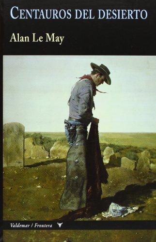 Centauros Del Desierto (Frontera) por Alan Le May
