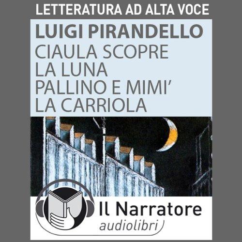 Ciaula scopre la luna, Pallino e Mimì, La Carriola  Audiolibri