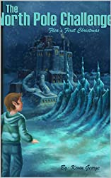 The North Pole Challenge (Flea's Five Christmases Book 1) (English Edition)