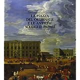 La piazza del Quirinale e le antiche scuderie papali (Il patrimonio artistico del Quirinale)