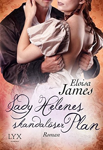 Lady Helenes skandalöser Plan