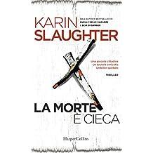 La morte è cieca (Grant County Vol. 1) (Italian Edition)