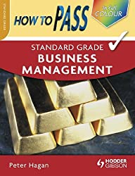 How To Pass Standard Grade Business Management (in full colour)